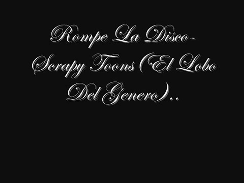 Rompe La Disco- Scrapy Toons El Lobo Del Genero  Flow Records The Company