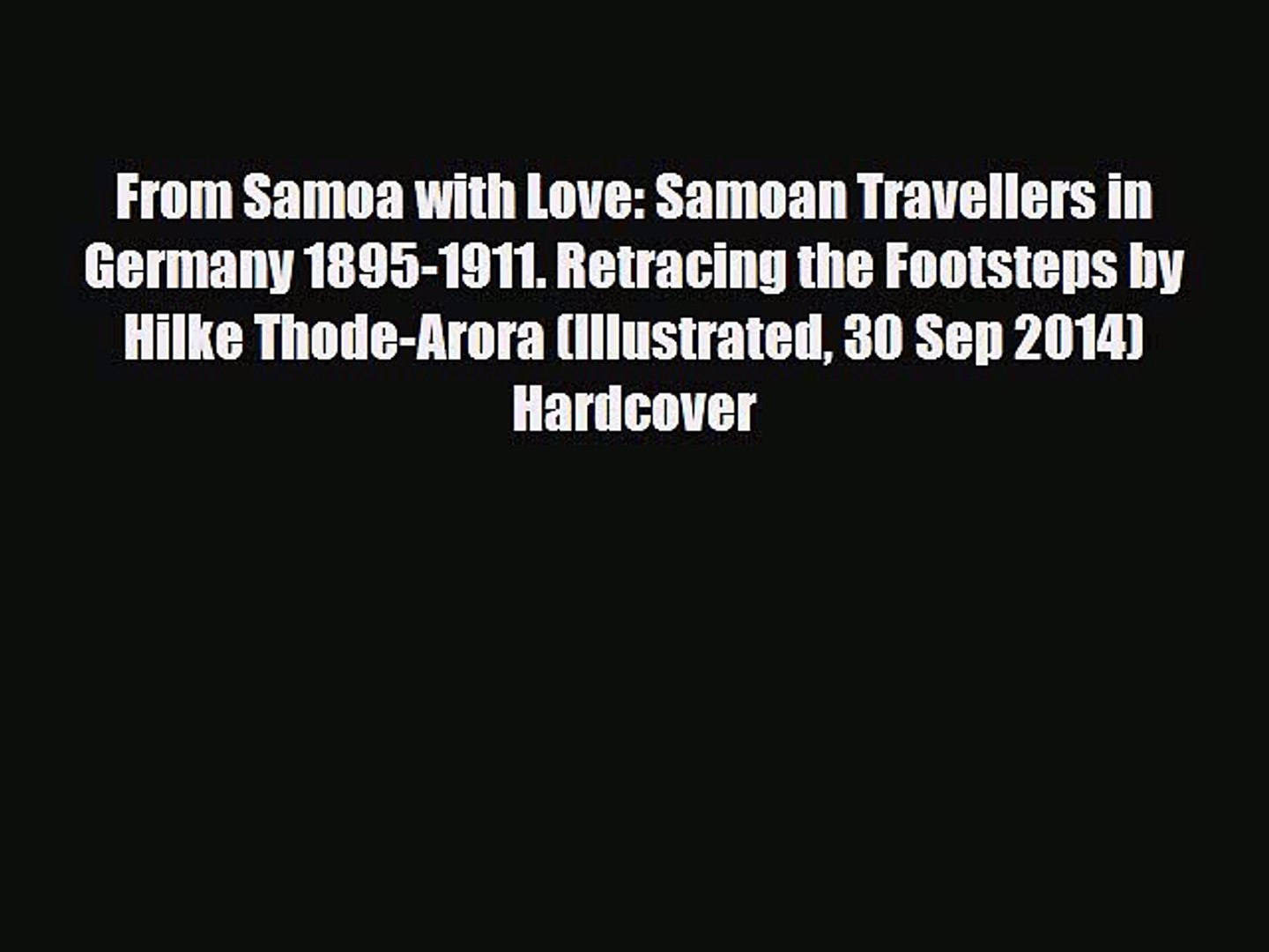 PDF From Samoa with Love: Samoan Travellers in Germany 1895-1911. Retracing the Footsteps by