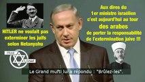 ISRAËL 2016. Maintenant pour B.Netanyahou 'l'extermination des juifs c'est la faute aux arabes... (Hd 720)