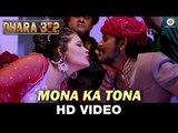 Mona Ka Tona HD Video Song Dhara 302 2016 Kalpana Patowary, Seema Singh | New Songs