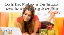 Salute, Relax e Bellezza, ora lo shopping è on line