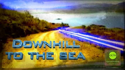 "Downhill to the Sea, the Animated Short (Анимационный короткометражный фильм ""Спуск к морю"") [2016]"