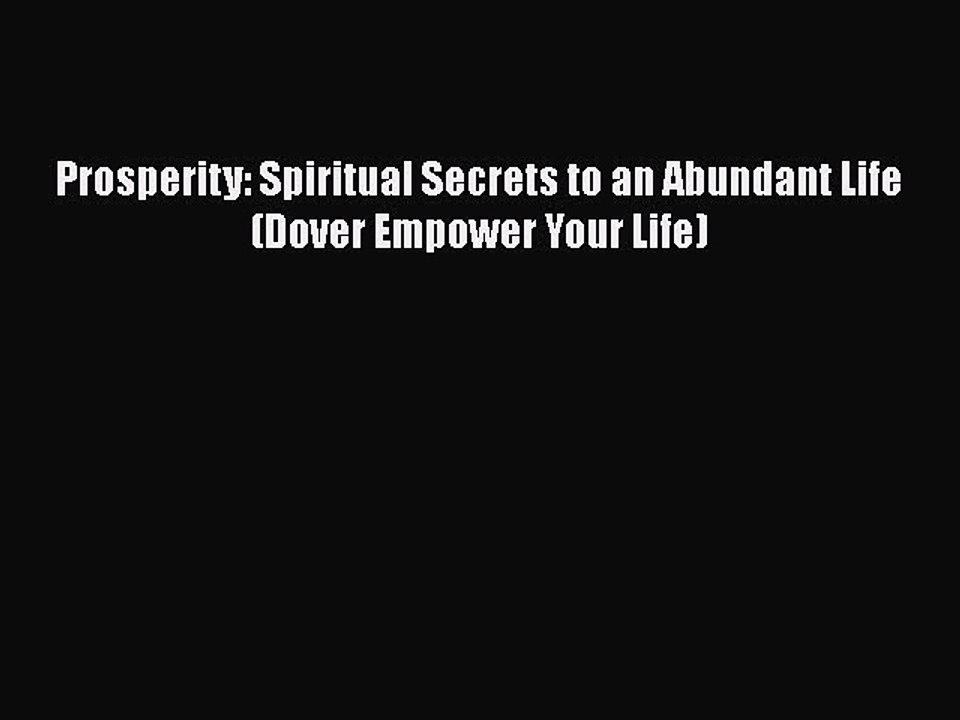 Pdf Prosperity Spiritual Secrets To An Abundant Life Dover Empower Your Life Ebook Video Dailymotion