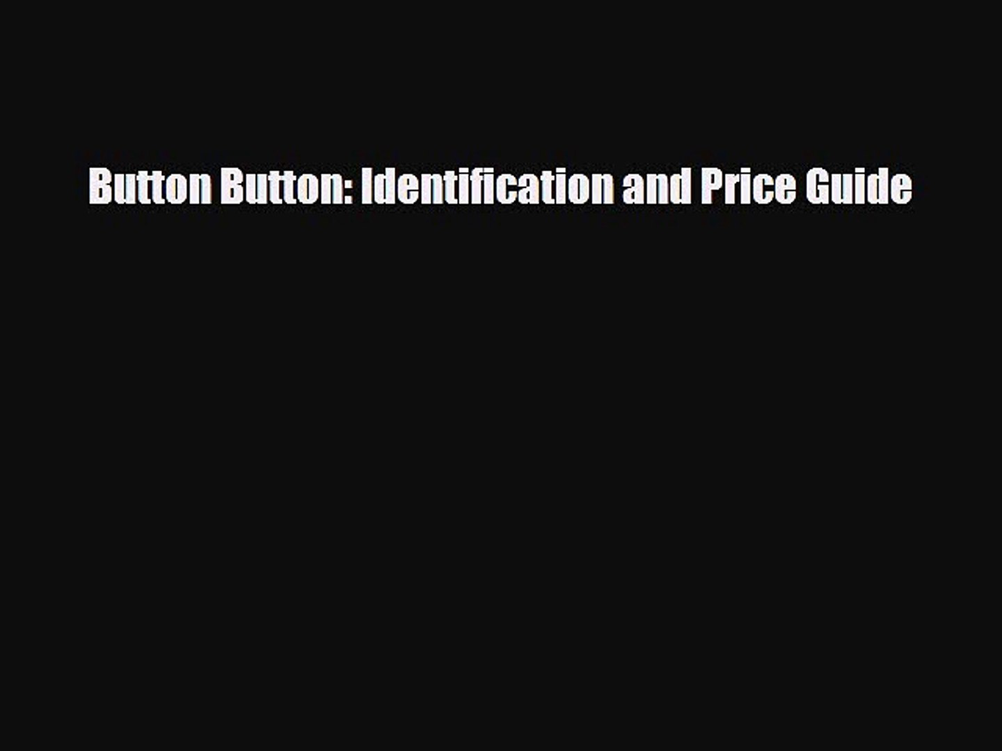 Download Button Button: Identification and Price Guide  Read Online