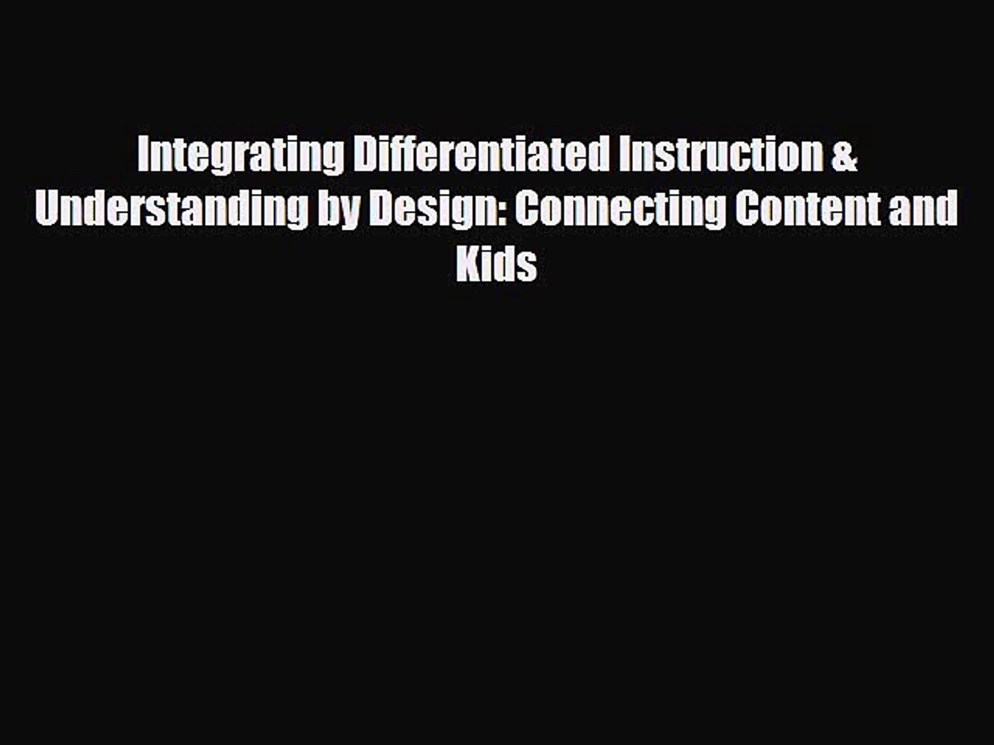 Download Integrating Differentiated Instruction Understanding By Design Connecting Content Video Dailymotion