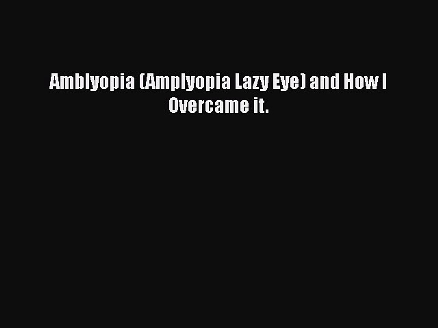 Amblyopia signs and symptoms