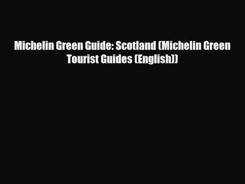 Download Michelin Green Guide: Scotland (Michelin Green Tourist Guides (English)) Free Books