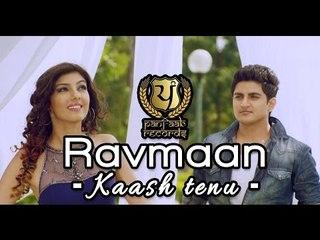 Kaash Tenu | Ravmaan |Official Video Full HD | Panj-aab Records | Latest Punjabi Song 2014
