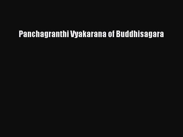 Download Panchagranthi Vyakarana of Buddhisagara Ebook Online