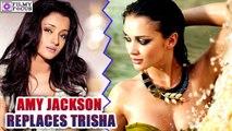 Amy Jackson Replaces Trisha In 2.0 Movie | filmyfocus.com