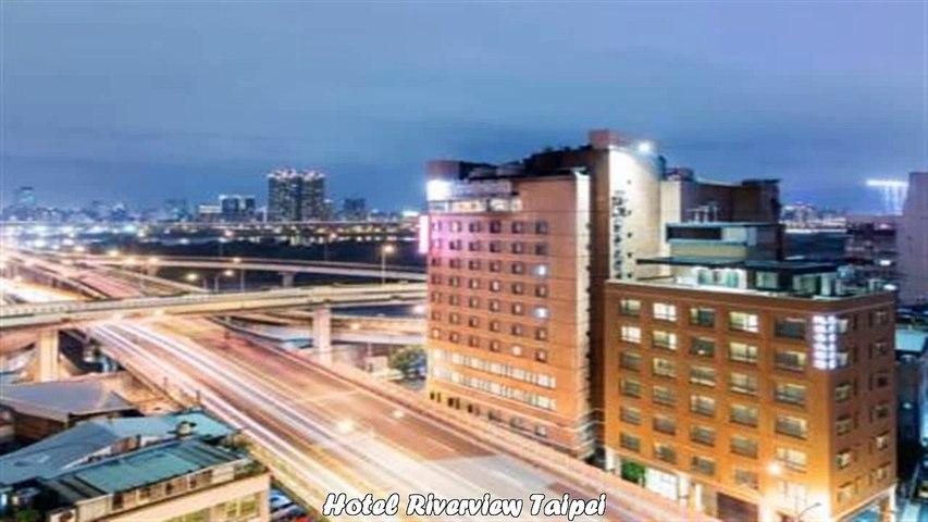 Hotels in Taipei Hotel Riverview Taipei Taiwan
