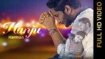 Hanju - Harman New Punjabi Songs 2016 || HANJU || HARMAN || Punjabi Sad Songs 2016