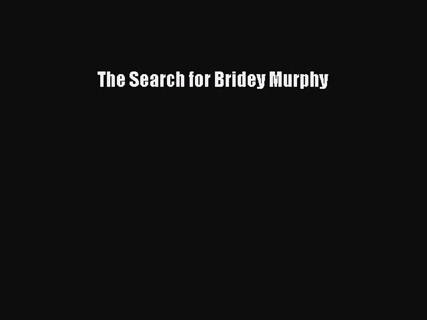 the search for bridey murphy free ebook