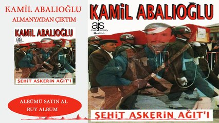 Kamil  Abalıoğlu - Almanyadan Çıktım