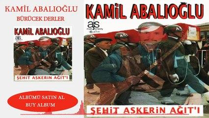 Kamil Abalıoğlu - Bürücek Derler
