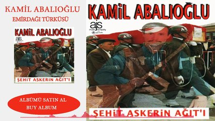 Kamil Abalıoğlu - Emirdağı Türküsü