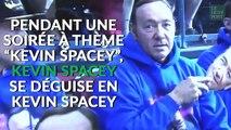 """Dans une soirée à thème """"Kevin Spacey"""", Kevin Spacey se déguise en Kevin Spacey"""