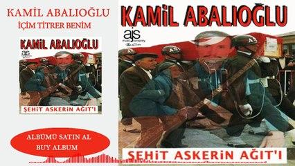 Kamil  Abalıoğlu - İçim Titrer Benim