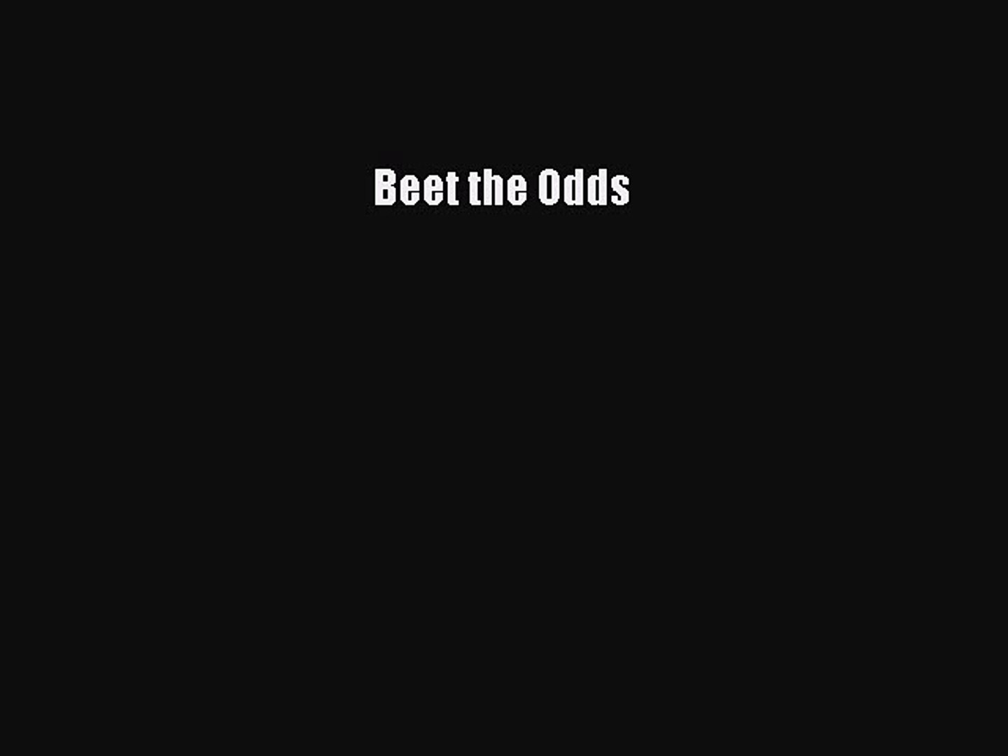 PDF Beet the Odds Free Books