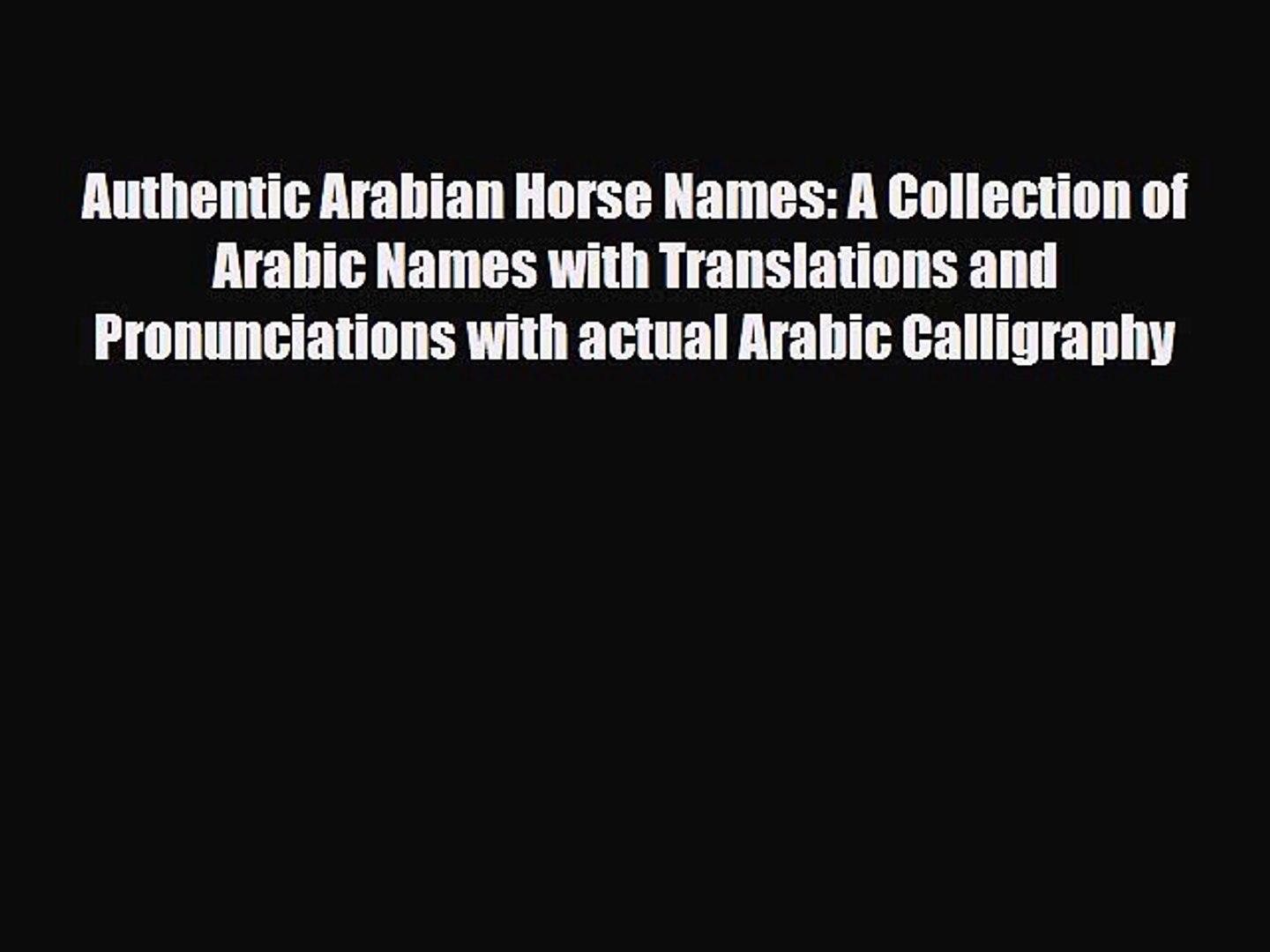 Pdf Authentic Arabian Horse Names A Collection Of Arabic Names With Translations And Pronunciations Video Dailymotion