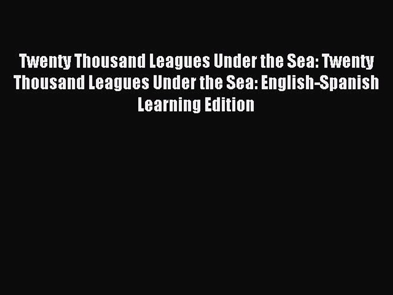Read Twenty Thousand Leagues Under the Sea: Twenty Thousand Leagues Under the Sea: English-Spanish