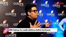 Karan Johar's big dream for Salman Khan & Shah Rukh Khan - Bollywood Gossip