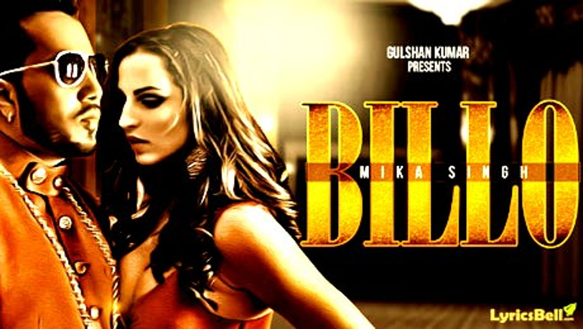 BILLO Video Song - MIKA SINGH - Millind Gaba - New Song 2016
