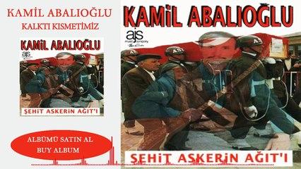 Kamil Abalıoğlu- Kalktı Kısmetimiz