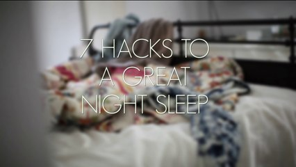 7 Hacks To A Great Night Sleep
