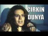 Çirkin Dünya - Türk Filmi