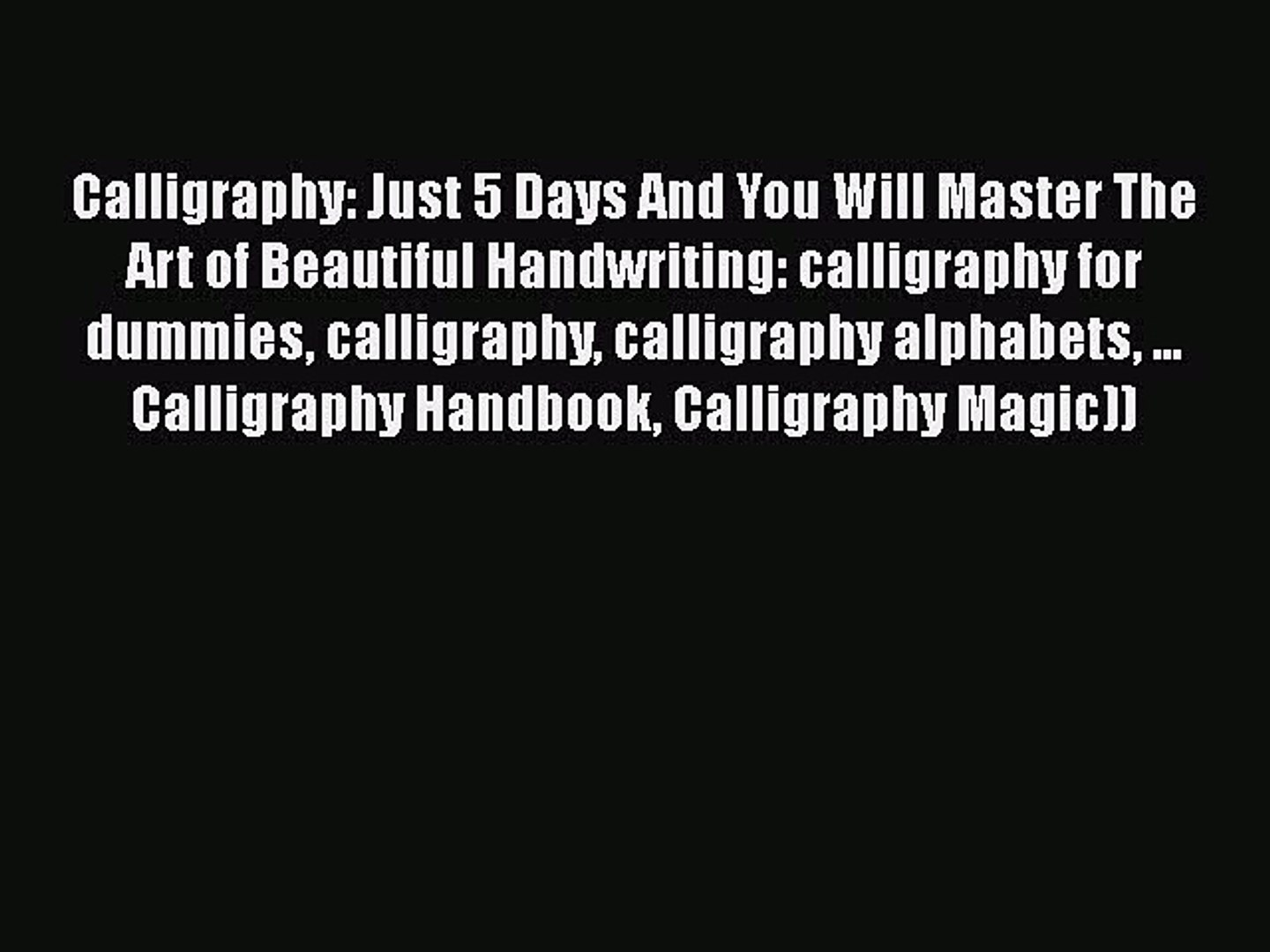 PDF Calligraphy: Just 5 Days And You Will Master The Art of Beautiful Handwriting: calligraphy