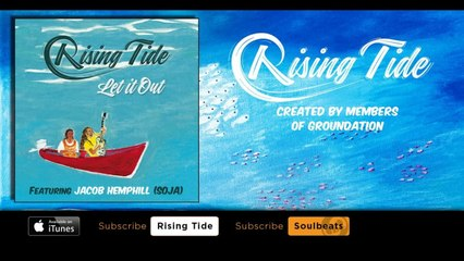 Rising Tide - Let It Out (feat. Jacob Hemphill - SOJA) - By Members of Groundation
