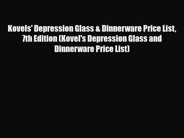 Read ‪Kovels' Depression Glass & Dinnerware Price List 7th Edition (Kovel's Depression Glass