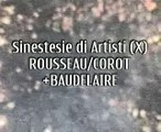 Sinestesie 10 THÉODORE ROUSSEAU / JEAN-BAPTISTE-CAMILLE COROT + CHARLES BAUDELAIRE