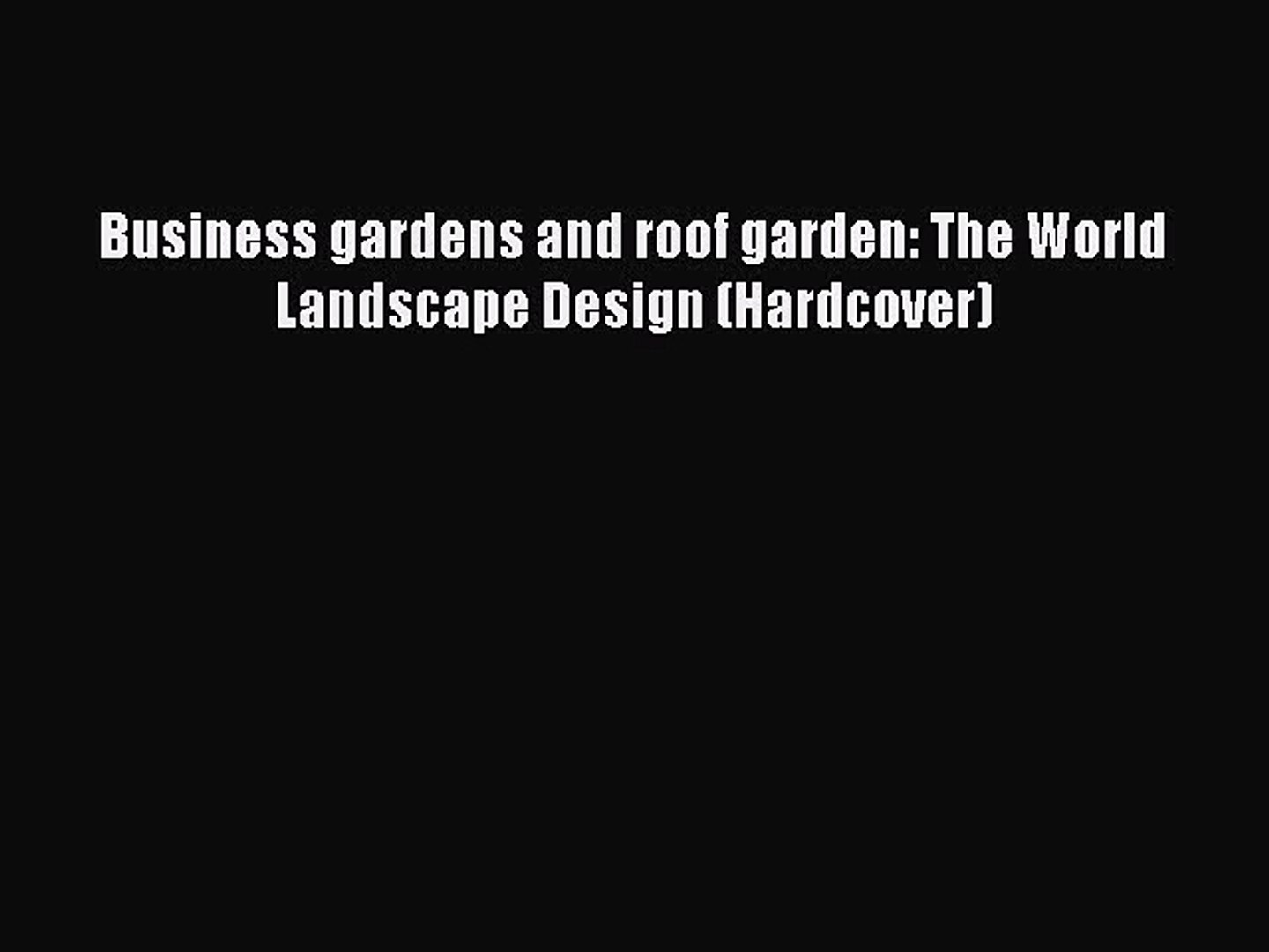 [PDF] Business gardens and roof garden: The World Landscape Design (Hardcover)# [PDF] Full