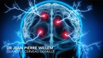 Jean Pierre WILLEM : QUAND LE CERVEAU DERAILLE