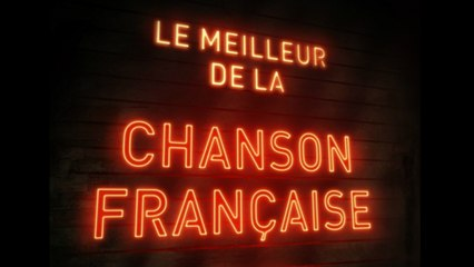 Le meilleur de la chanson française - The best of French Songs