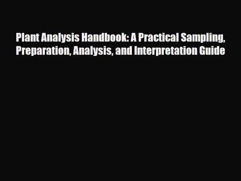 Analysis and Interpretation Guide Preparation Plant Analysis Handbook: A Practical Sampling