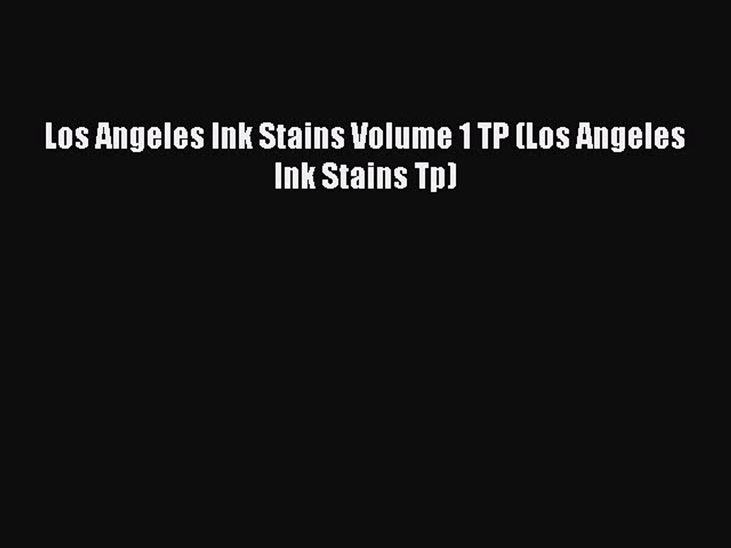 PDF Los Angeles Ink Stains Volume 1 TP (Los Angeles Ink Stains Tp)  EBook