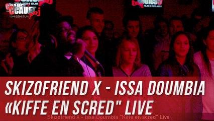 "Skizofriend X - Issa Doumbia ""Kiffe en scred"" - Live- C'Cauet sur NRJ"