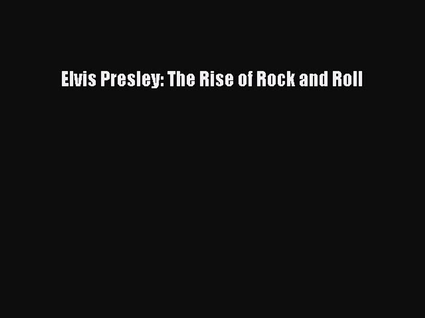Download Elvis Presley: The Rise of Rock and Roll PDF Online