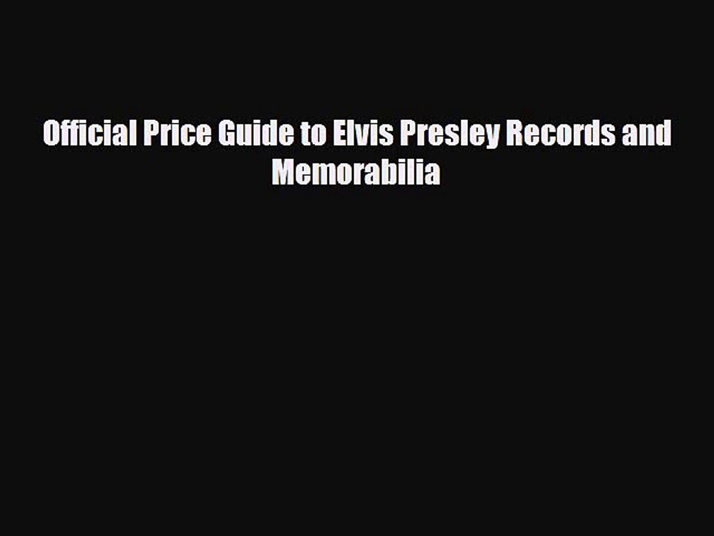 Read ‪Official Price Guide to Elvis Presley Records and Memorabilia‬ Ebook Free