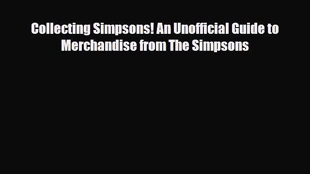 Download Collecting Simpsons! An Unofficial Guide to Merchandise from The Simpsons PDF Online