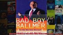 Bad Boy Ballmer The Man Who Rules Microsoft
