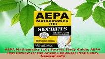 PDF  AEPA Mathematics 10 Secrets Study Guide AEPA Test Review for the Arizona Educator PDF Online