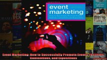 Event Marketing How to Successfully Promote Events Festivals Conventions and Expositions