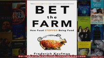Bet the Farm How Food Stopped Being Food