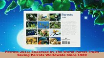 Download  Parrots 2011 Endorsed by The World Parrot Trust Saving Parrots Worldwide Since 1989 Read Online