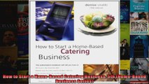 How to Start a HomeBased Catering Business 5th HomeBased Business Series