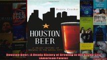 Houston Beer A Heady History of Brewing in the Bayou City American Palate